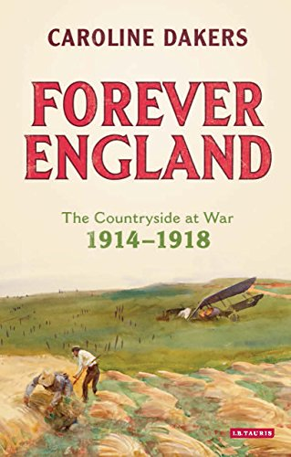9781784534844: Forever England: The Countryside at War 1914-1918