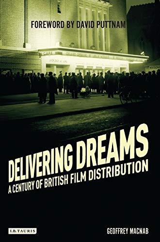 Delivering Dreams: A Century of British Film Distribution: Geoffrey MacNab
