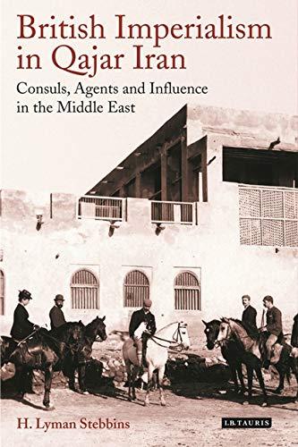 9781784535025: British Imperialism in Qajar Iran