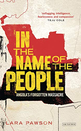 9781784535216: In the Name of the People: Angola's Forgotten Massacre