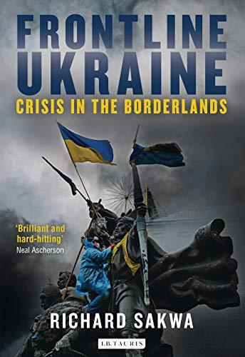 9781784535278: Frontline Ukraine: Crisis in the Borderlands