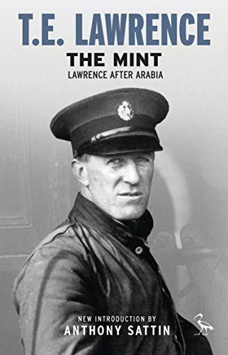 The Mint: Lawrence After Arabia (Paperback): T. E. Lawrence