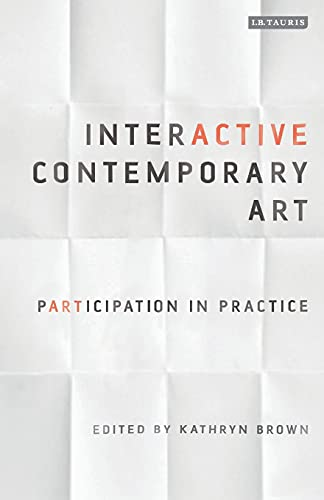 9781784535575: Interactive Contemporary Art: Participation in Practice