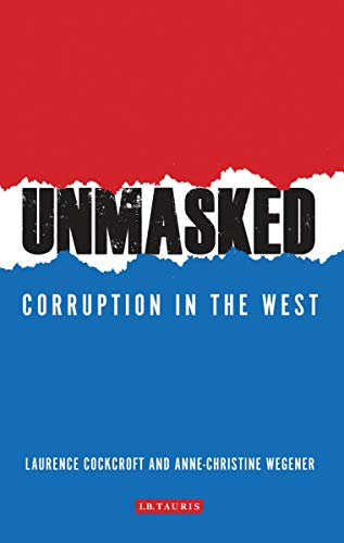 9781784536084: Unmasked: Corruption in the West