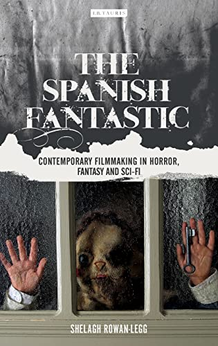 9781784536770: The Spanish Fantastic: Contemporary Filmmaking in Horror, Fantasy and Sci-Fi (Tauris World Cinema)