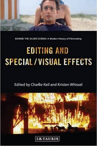 9781784536985: Editing and Special/Visual Effects: Behind the Silver Screen: A Modern History of Filmmaking