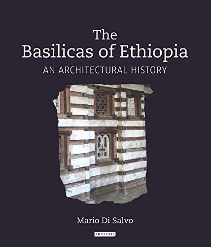 9781784537258: The Basilicas of Ethiopia: An Architectural History