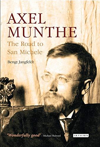 Axel Munthe: The Road to San Michele: Bengt Jangfeldt