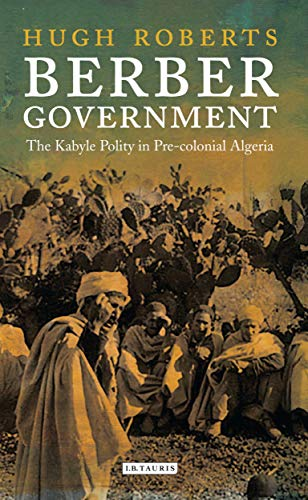 9781784537661: Berber Government: The Kabyle Polity in Pre-Colonial Algeria
