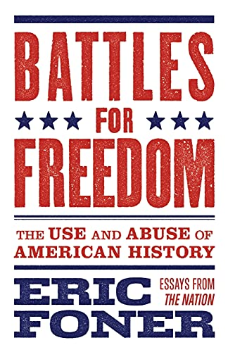9781784537692: Battles for Freedom: The Use and Abuse of American History