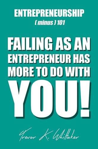 Entrepreneurship (minus) 101: Trevor K. Whittaker