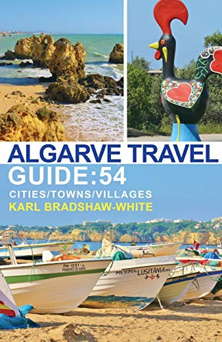 9781784552596: Algarve Travel Guide: 54 Cities/Towns/villages