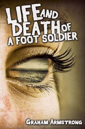 9781784553982: Life and Death of a Foot Soldier