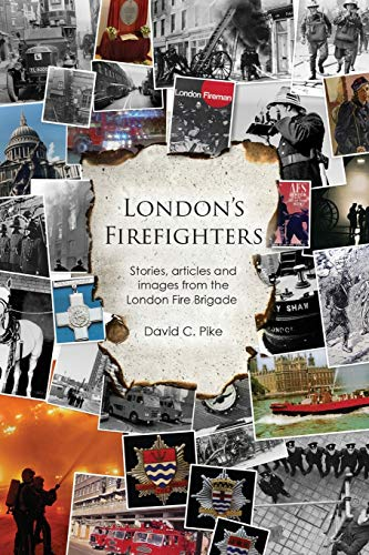 London's Firefighters: C. Pike, David