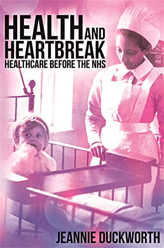 Health and Heartbreak - Healthcare Before the NHS: Jeannie Duckworth