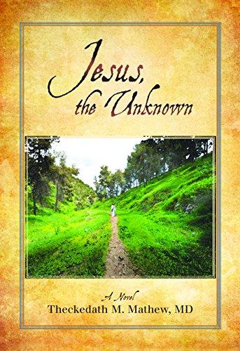 Jesus the Unknown: Theckedath Mathew