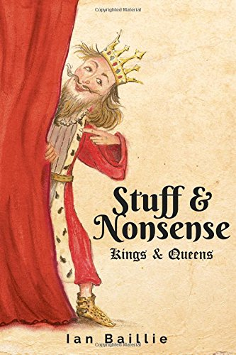 9781784559236: Stuff and Nonsense: Kings and Queens