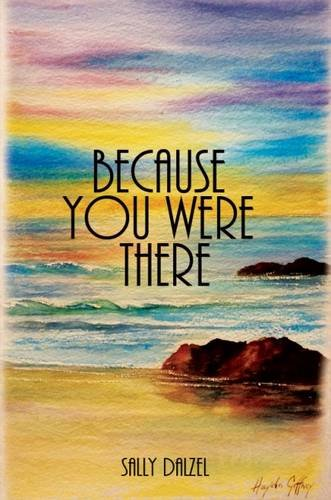 Because You Were There: Sally Dalzel