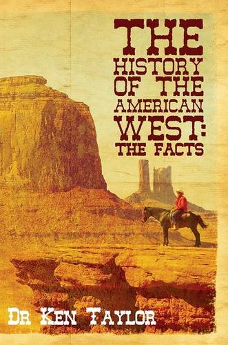 9781784559625: The History of the American West: The Facts