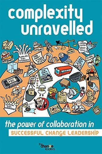 9781784561772: Complexity Unravelled: The Power of Collaboration in Successful Change Leadership