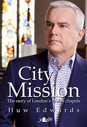 9781784611743: City Mission: The Story of London's Welsh Chapels
