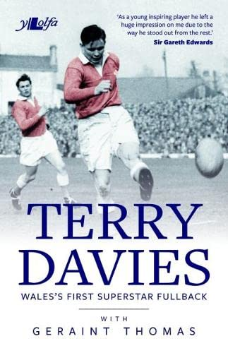 The Terry Davies Story - Wales's First Superstar Fullback: Thomas, Geraint