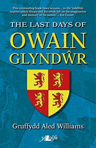 9781784614638: The Last Days of Owain Glyndwr