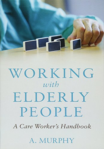 Working with Elderly People: A Care Worker's Handbook: A. Murphy