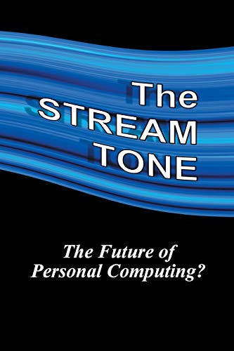 9781784620813: The STREAM TONE: The Future of Personal Computing?