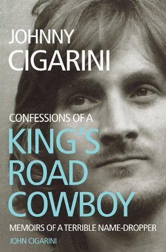 9781784621322: Johnny Cigarini: Confessions of a King's Road Cowboy