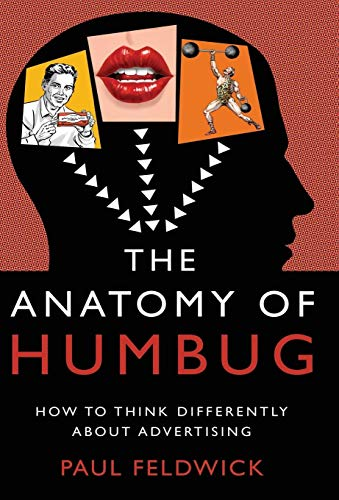 9781784621926: The Anatomy of Humbug: How to Think Differently about Advertising