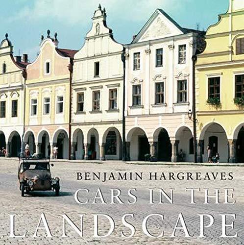 Cars in the Landscape: Hargreaves, Benjamin