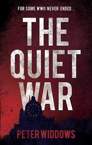 The Quiet War: Widdows, Peter