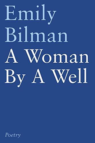 A Woman by a Well: Bilman, Emily