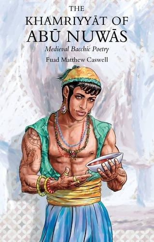 9781784623166: The Khamriyyat of Abu Nuwas: Medieval Bacchic Poetry
