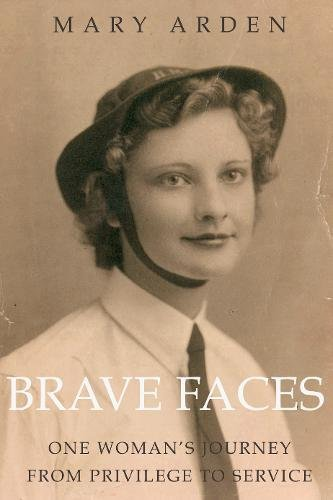 Brave Faces: Arden, Mary