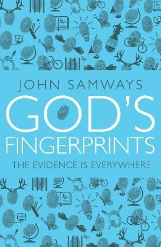 God's Fingerprints: The Evidence is Everywhere: Samways, John