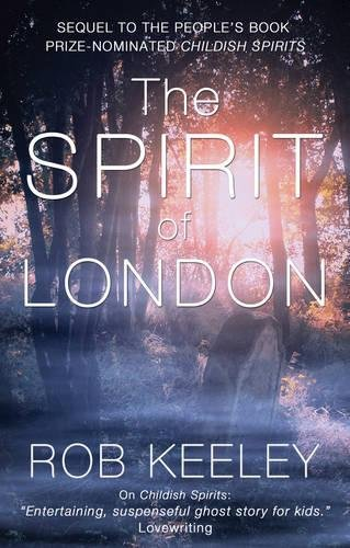 The Spirit of London (Paperback): Rob Keeley
