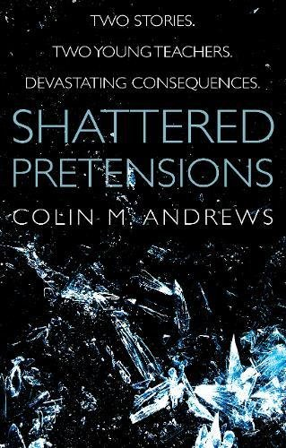 Shattered Pretensions: Colin M. Andrews