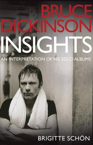9781784625139: Bruce Dickinson: Insights : An interpretation of his solo albums