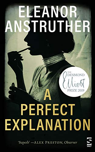 9781784631642: A Perfect Explanation: Longlisted for the 2019 Not the Booker Prize