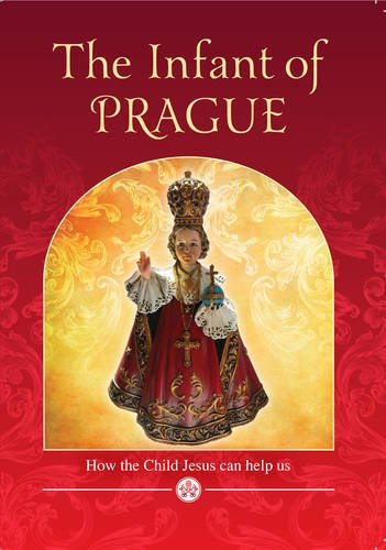 9781784690045: The Infant of Prague: How the child Jesus can help us