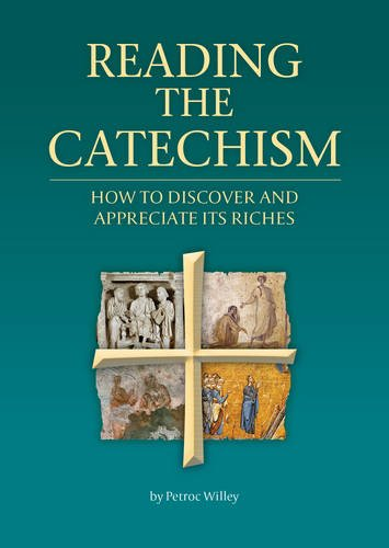 9781784691028: Reading the Catechism: How to discover and appreciate its riches