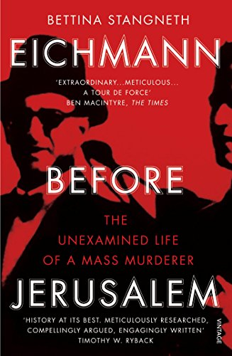 9781784700010: Eichmann Before Jerusalem: The Unexamined Life of a Mass Murderer