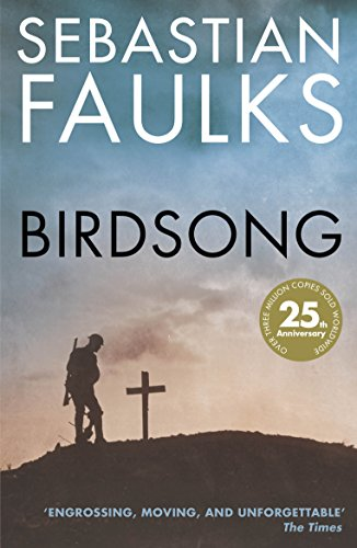 9781784700034: Birdsong: The Novel of the First World War