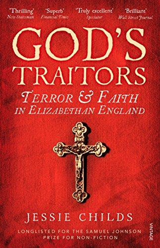 9781784700058: God's Traitors: Terror and Faith in Elizabethan England