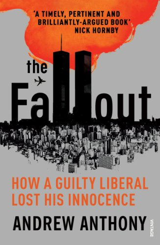 9781784700423: The Fallout: How a guilty liberal lost his innocence
