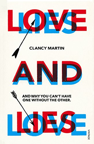 9781784700775: Love and Lies: And Why You Can't Have One Without the Other
