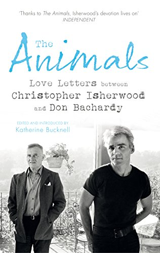 9781784700829: The Animals: Love Letters between Christopher Isherwood and Don Bachardy