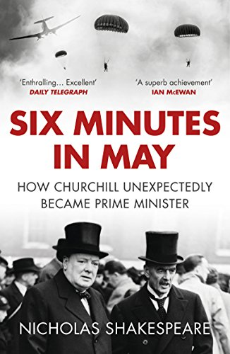 9781784701000: Six minutes in may: How Churchill Unexpectedly Became Prime Minister
